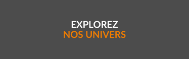 Explorez nos univers