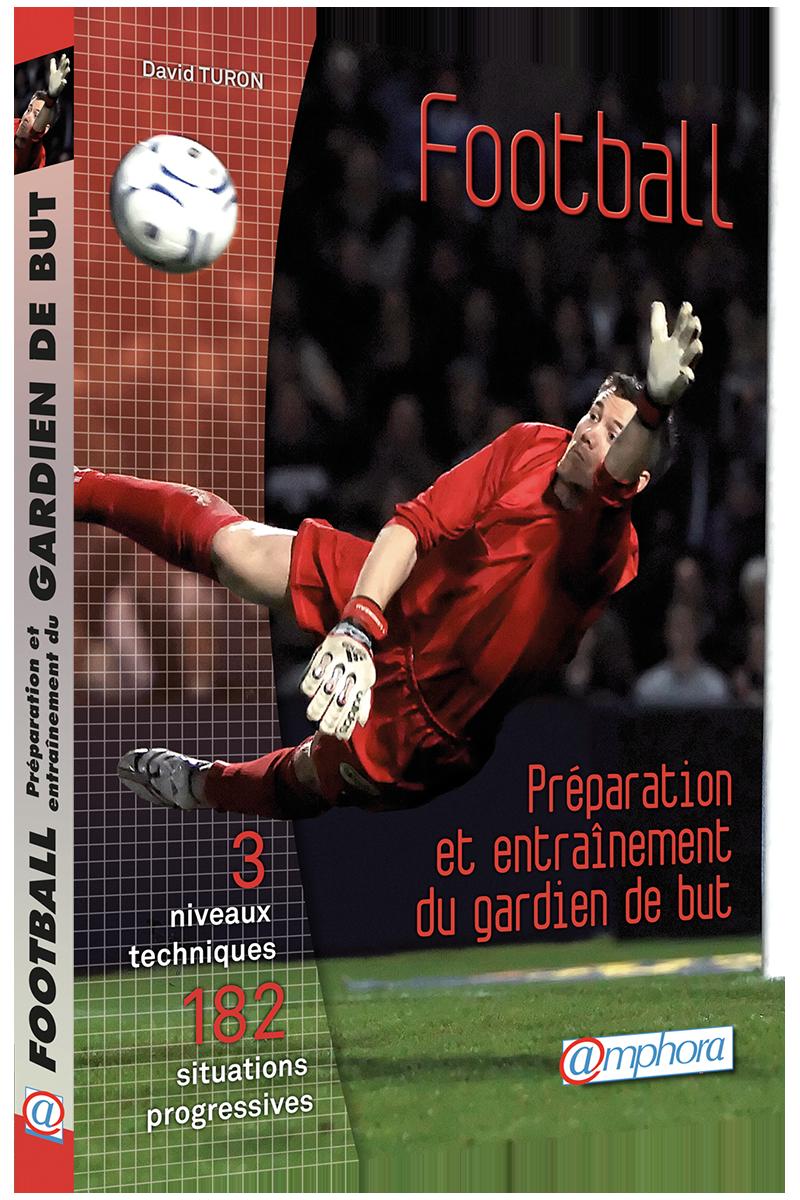 FOOTBALL – PRÉPARATION ET ENTRAÎNEMENT DU GARDIEN DE BUT