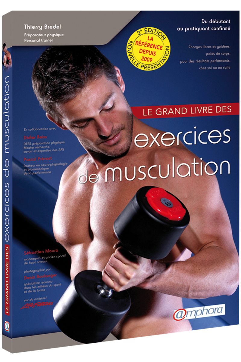 le grand livre des exercices de musculation editions amphora. Black Bedroom Furniture Sets. Home Design Ideas