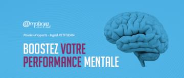 Boostez votre performance mentale