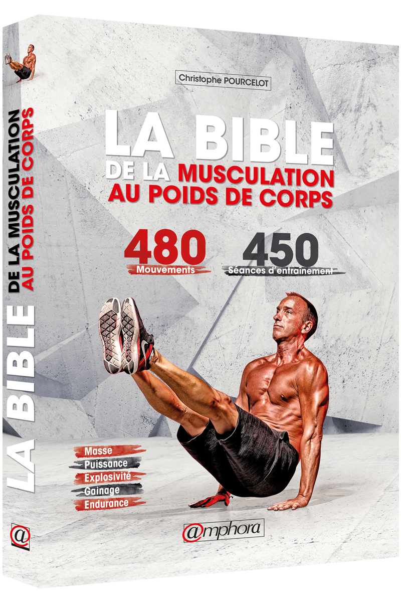 la bible de la musculation au poids de corps editions amphora. Black Bedroom Furniture Sets. Home Design Ideas