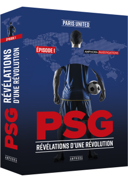PSG - Révélations d'une révolution