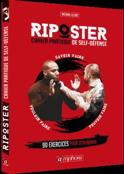 Riposter 2 - Cahier pratique de self-défense