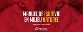 Interview David Manise – Manuel de [Sur]vie en milieu naturel