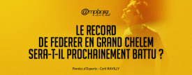 Le record de Federer en Grand Chelem sera-t-il prochainement battu ? - Paroles d'experts : Cyril RAVILLY