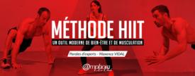 Méthode HIIT : Un outil moderne de bien-être et de musculation – Paroles d'experts : Maxence Vidal