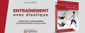 S'entraîner avec des élastiques : le renforcement musculaire - José Curraladas